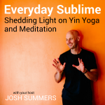 Josh Summers Podcast, yin yoga, meditation, teacher training, yoga podcast