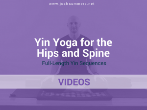 Yin Yoga for the Hips and Spine: Two full-length Yin Yoga sequences led by Josh Summers.