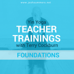 10/11 – 10/14/19: Yin Yoga Teacher Training, Foundations Module (50hr), Rock Island, Illinois, Taught by Terry Cockburn