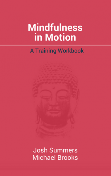 Mindfulness in Motion: A Training Workbook
