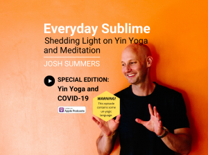 Yin Yoga and COVID-19: Josh Answers Your Questions