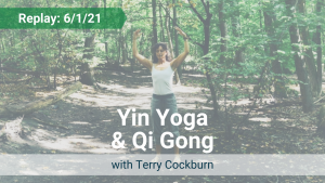 Yin Yoga and Qi Gong with Terry – Recorded Live on June 1, 2021