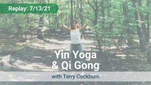 Yin Yoga and Qi Gong with Terry – Recorded Live on July 13, 2021